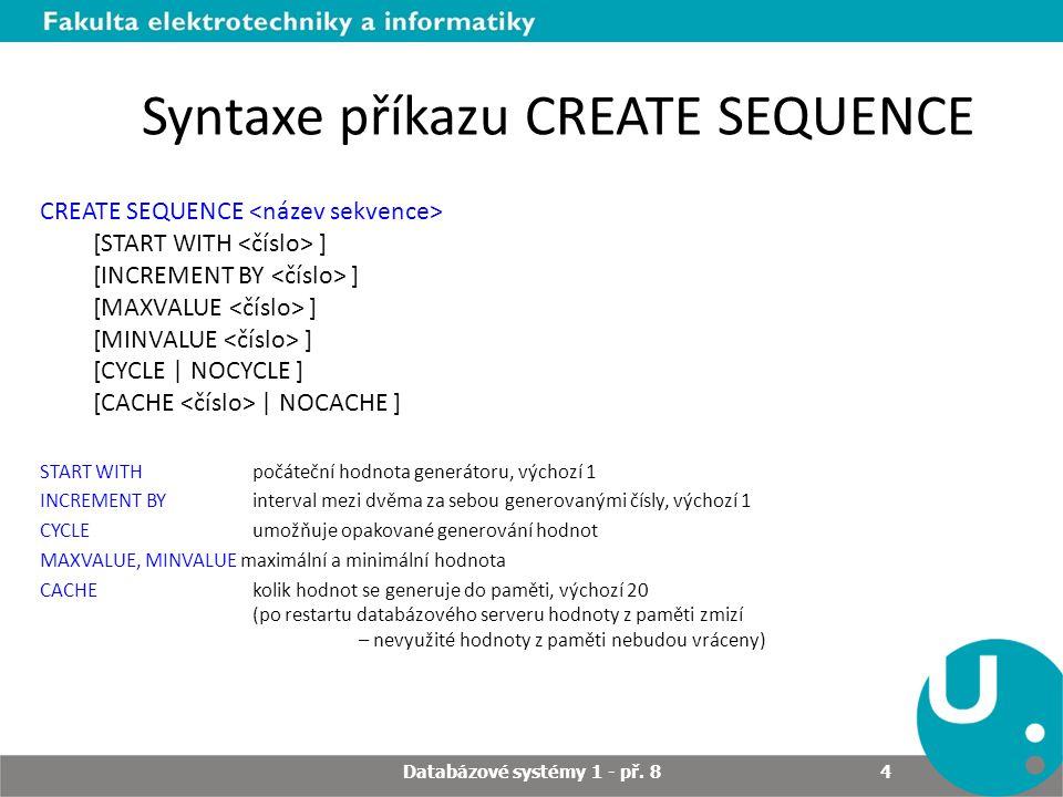 Syntaxe příkazu CREATE SEQUENCE