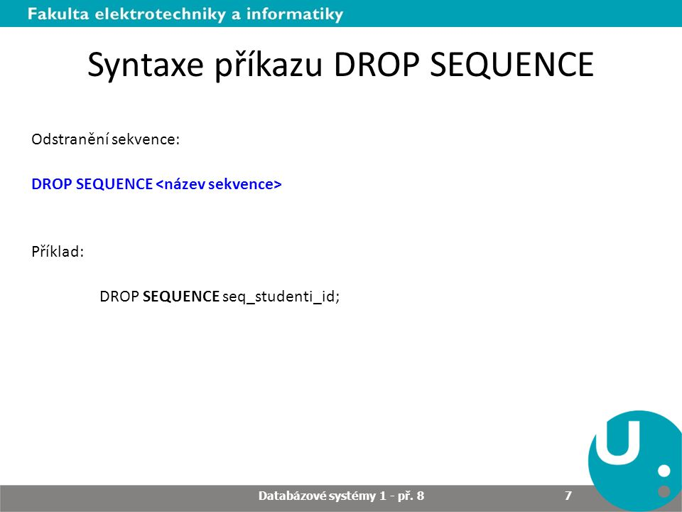 Syntaxe příkazu DROP SEQUENCE