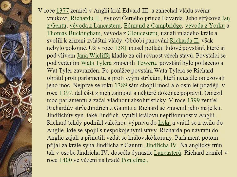 V roce 1377 zemřel v Anglii král Edvard III