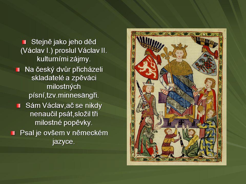 Stejně jako jeho děd (Václav I.) proslul Václav II. kulturními zájmy.