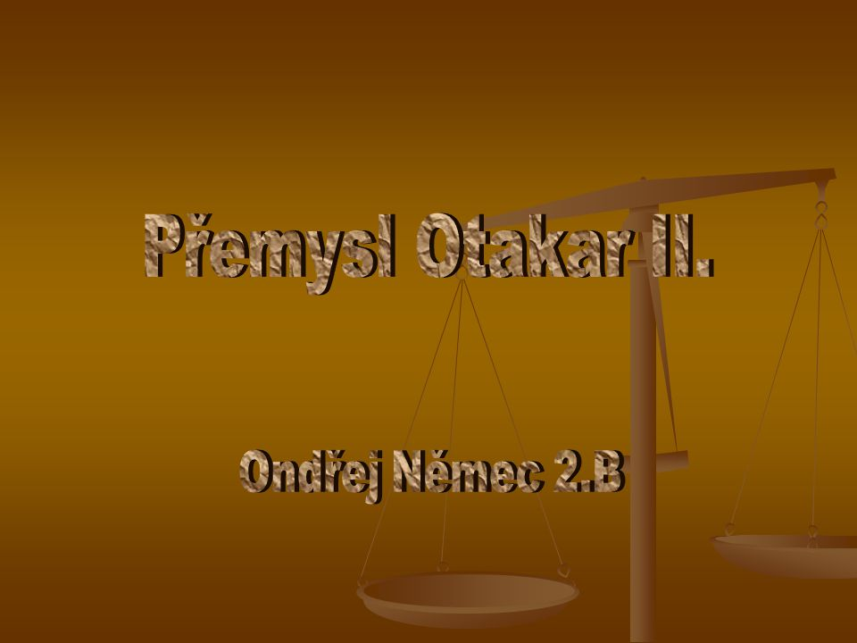 Přemysl Otakar II. Ondřej Němec 2.B