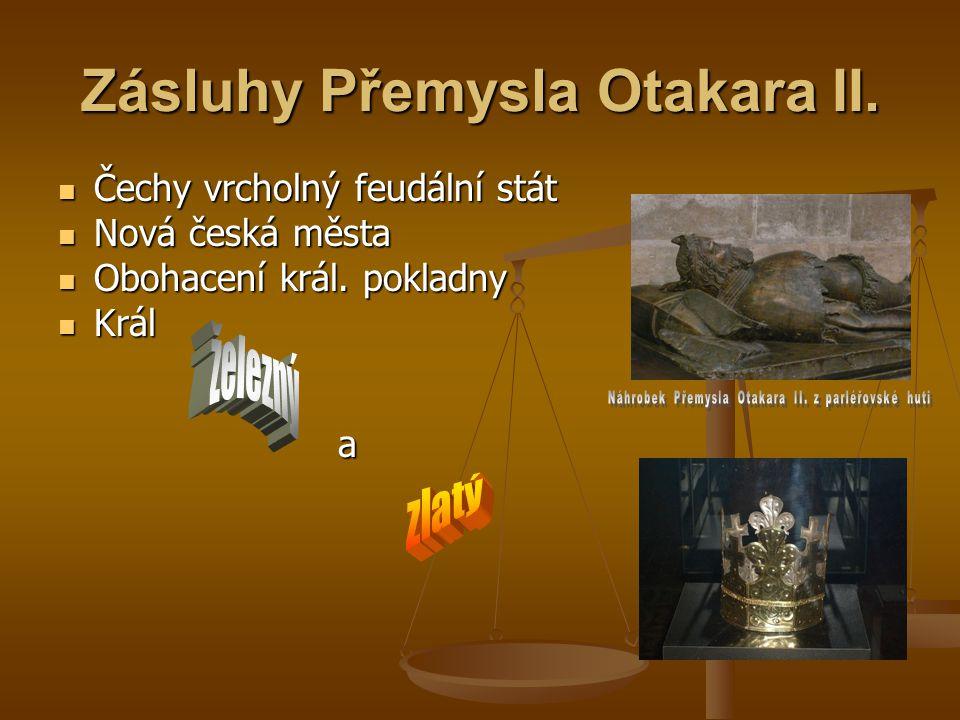 Zásluhy Přemysla Otakara II.