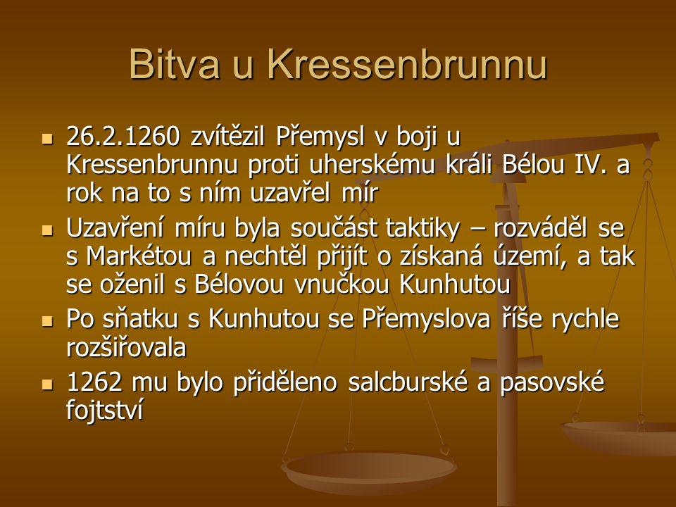 Bitva u Kressenbrunnu 26.2.1260 zvítězil Přemysl v boji u Kressenbrunnu proti uherskému králi Bélou IV. a rok na to s ním uzavřel mír.