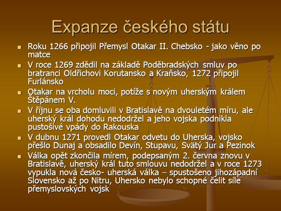 Expanze českého státu Roku 1266 připojil Přemysl Otakar II. Chebsko - jako věno po matce.