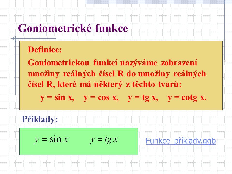 Goniometrické funkce Definice: