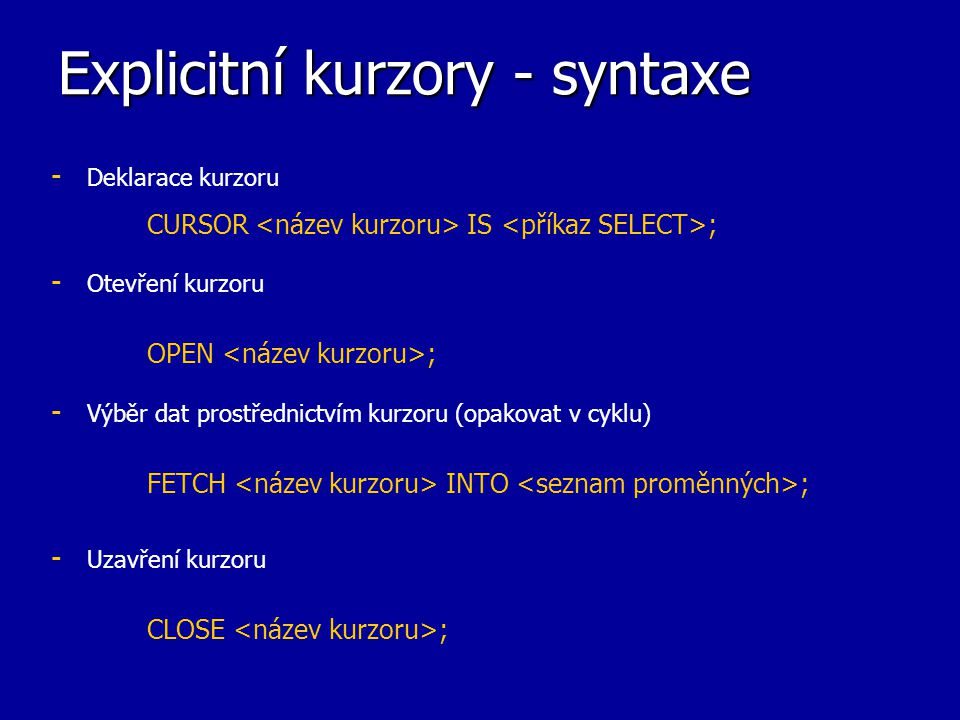 Explicitní kurzory - syntaxe
