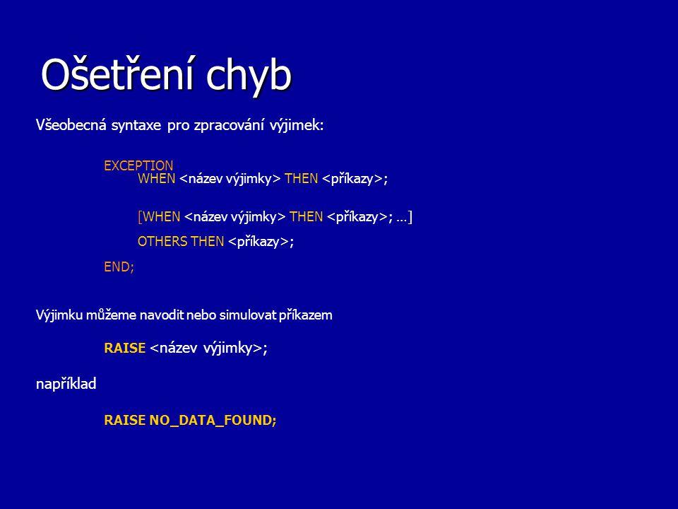 Ošetření chyb Všeobecná syntaxe pro zpracování výjimek: například