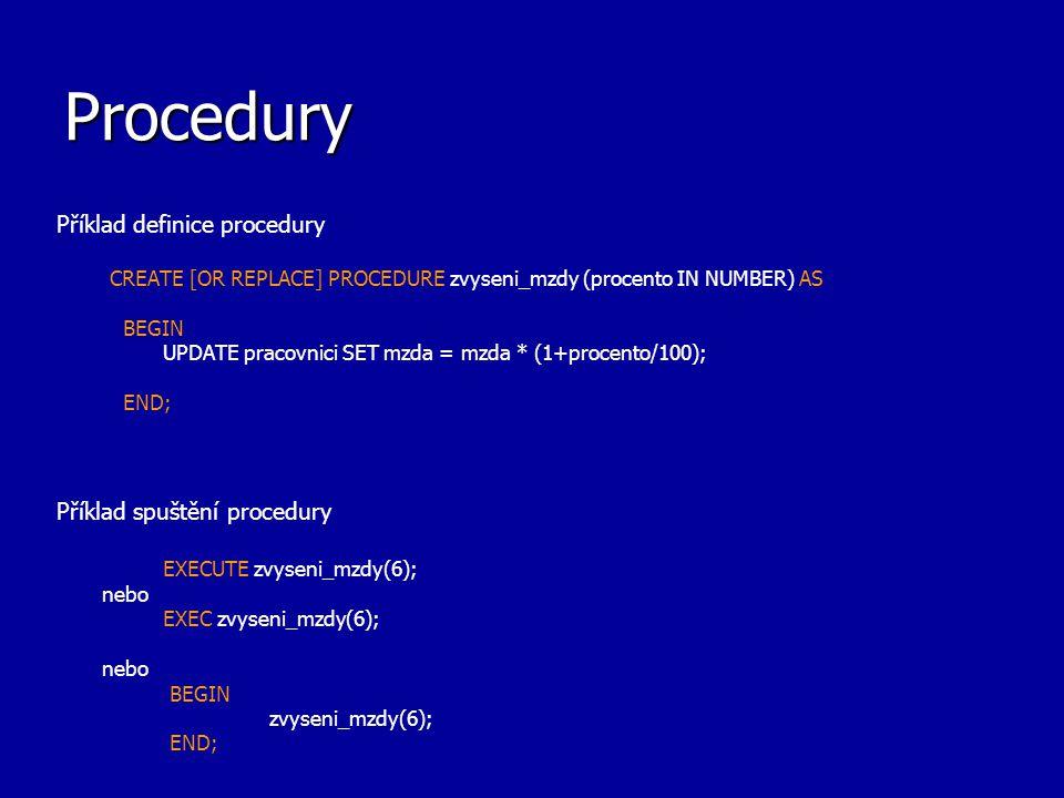Procedury Příklad definice procedury Příklad spuštění procedury