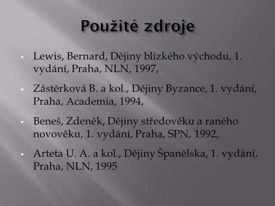 Použité zdroje Lewis, Bernard, Dějiny blízkého východu, 1. vydání, Praha, NLN, 1997,
