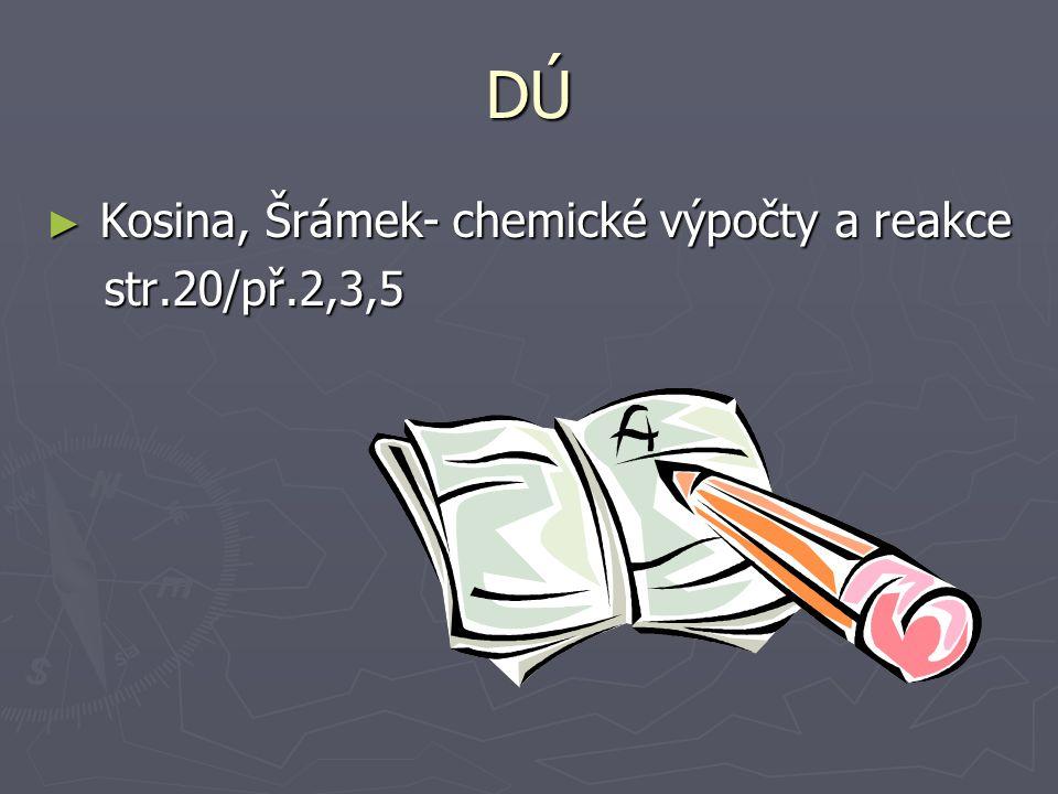 DÚ Kosina, Šrámek- chemické výpočty a reakce str.20/př.2,3,5