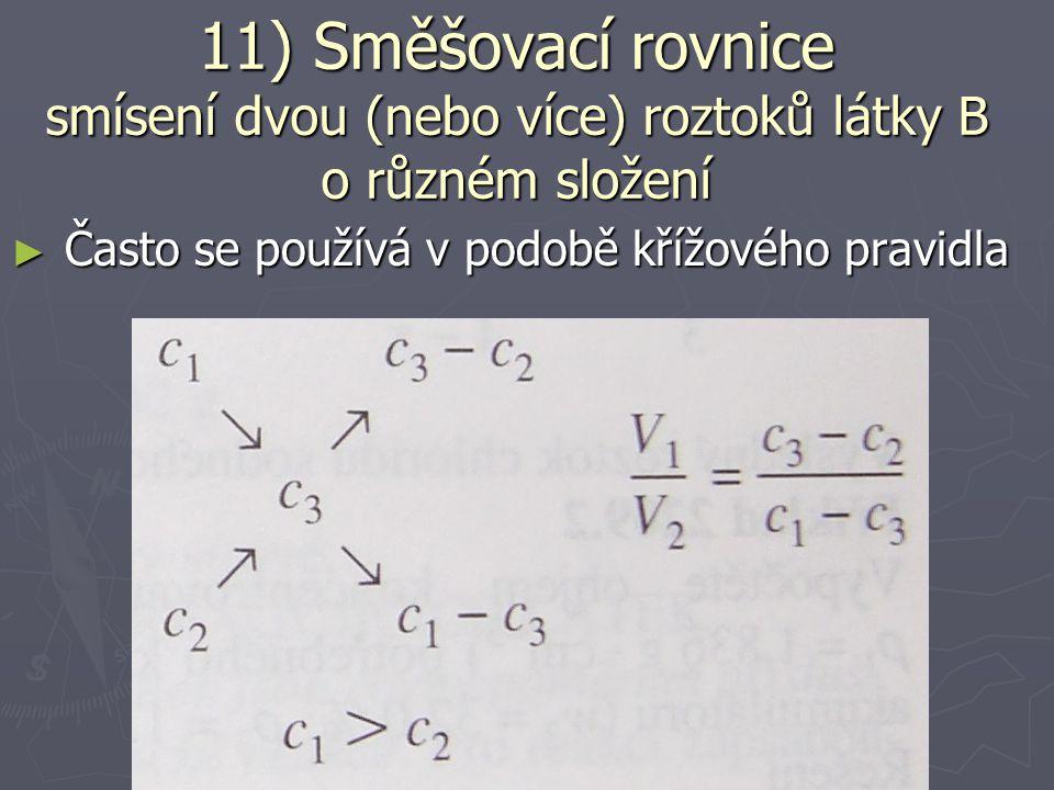 11) Směšovací rovnice smísení dvou (nebo více) roztoků látky B o různém složení