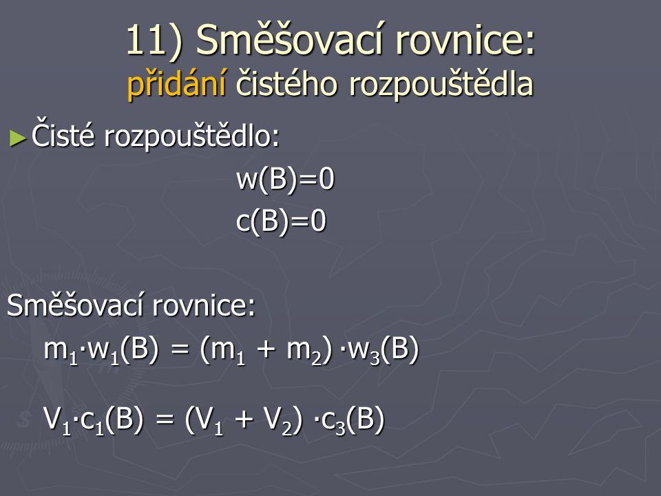 11) Směšovací rovnice: přidání čistého rozpouštědla