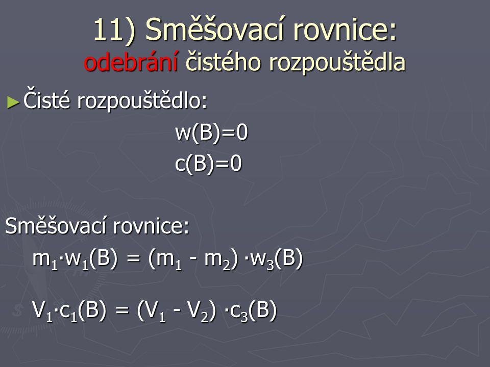 11) Směšovací rovnice: odebrání čistého rozpouštědla