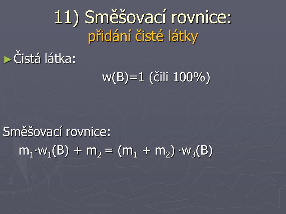 11) Směšovací rovnice: přidání čisté látky