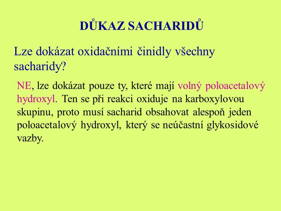 Lze dokázat oxidačními činidly všechny sacharidy