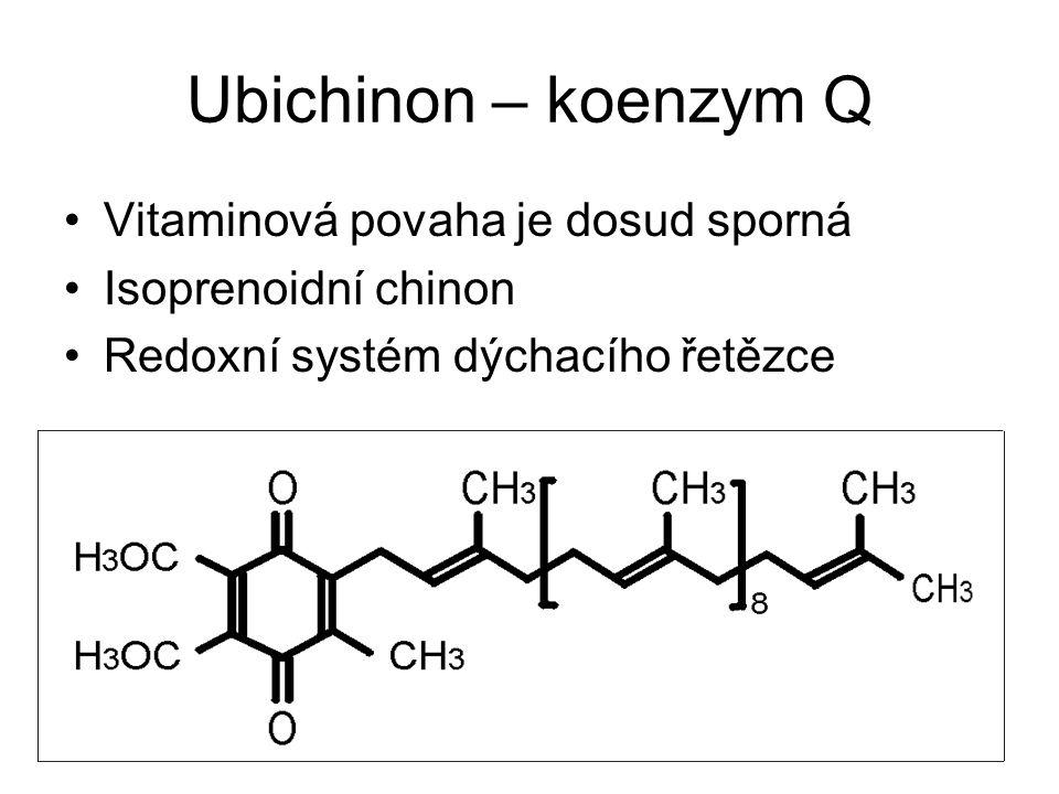 Ubichinon – koenzym Q Vitaminová povaha je dosud sporná