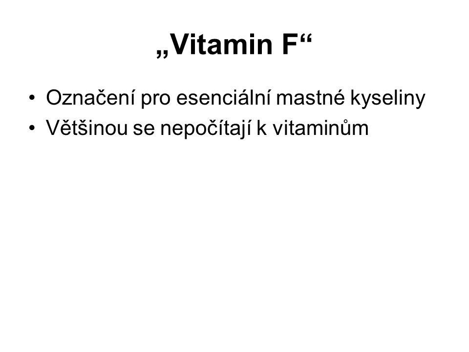 """""""Vitamin F Označení pro esenciální mastné kyseliny"""