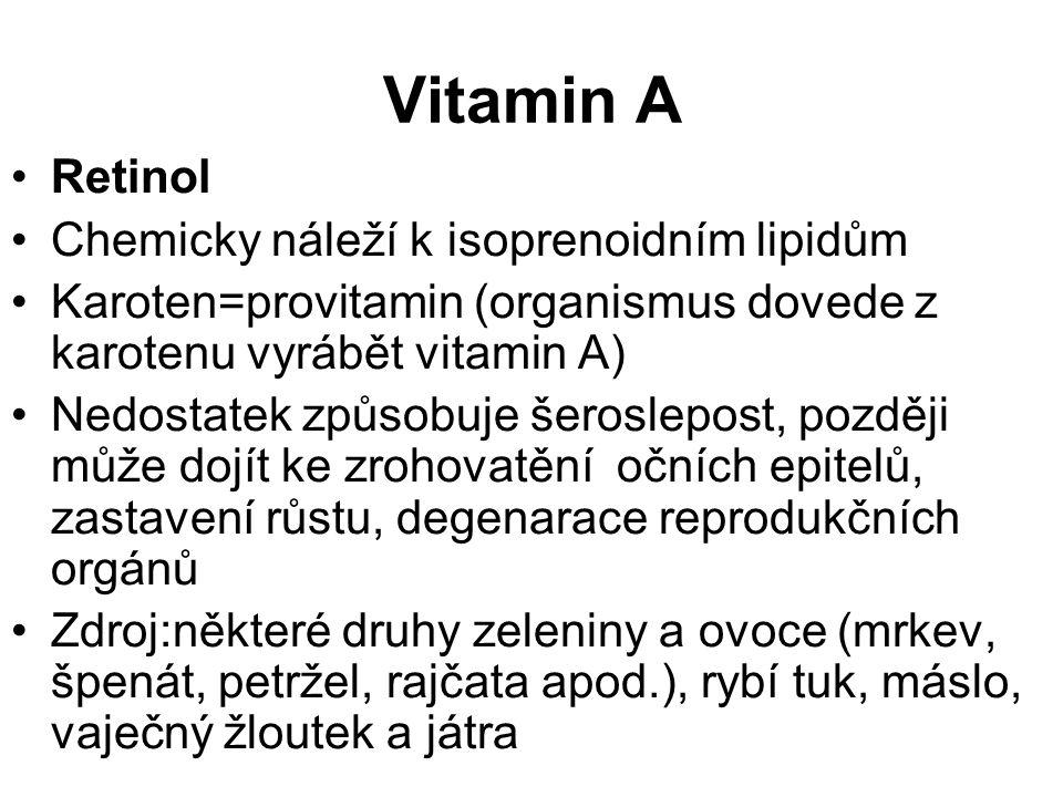Vitamin A Retinol Chemicky náleží k isoprenoidním lipidům