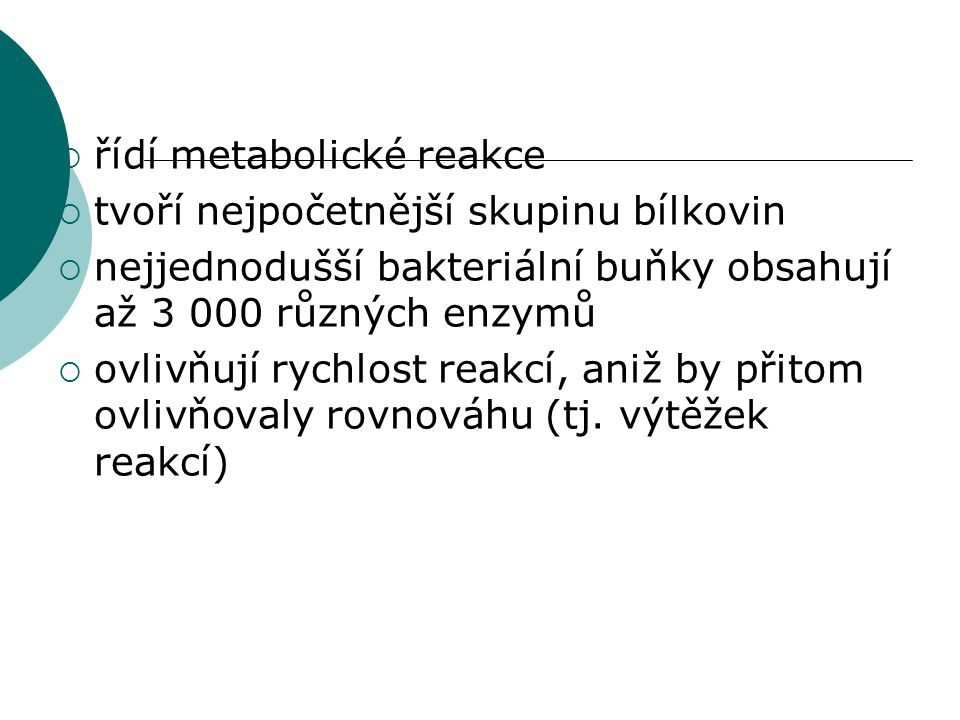 řídí metabolické reakce