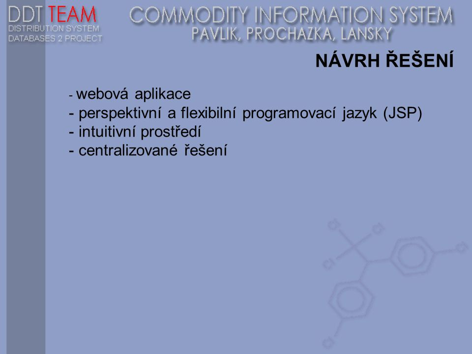 NÁVRH ŘEŠENÍ perspektivní a flexibilní programovací jazyk (JSP)