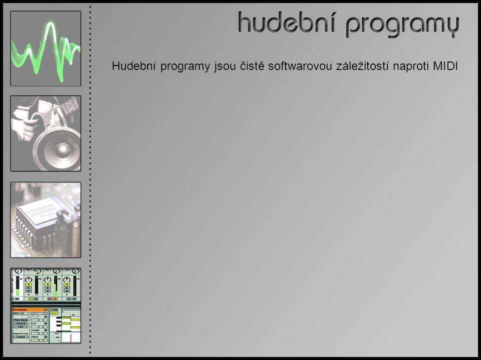 Hudební programy jsou čistě softwarovou záležitostí naproti MIDI