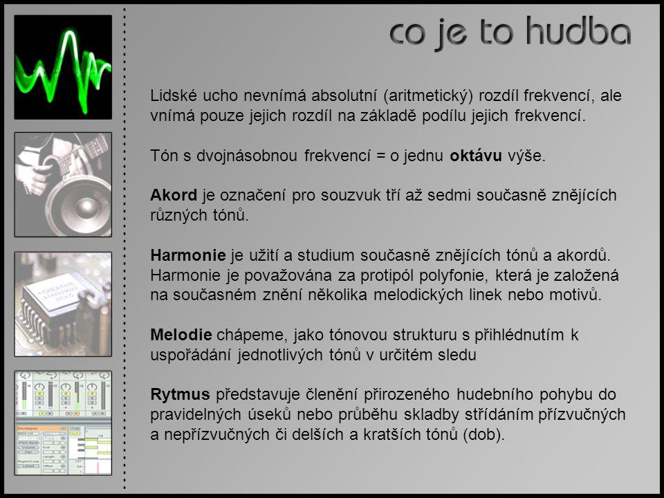 Lidské ucho nevnímá absolutní (aritmetický) rozdíl frekvencí, ale