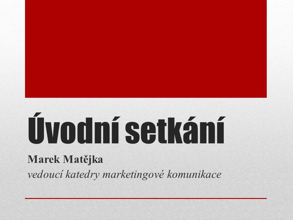 Marek Matějka vedoucí katedry marketingové komunikace
