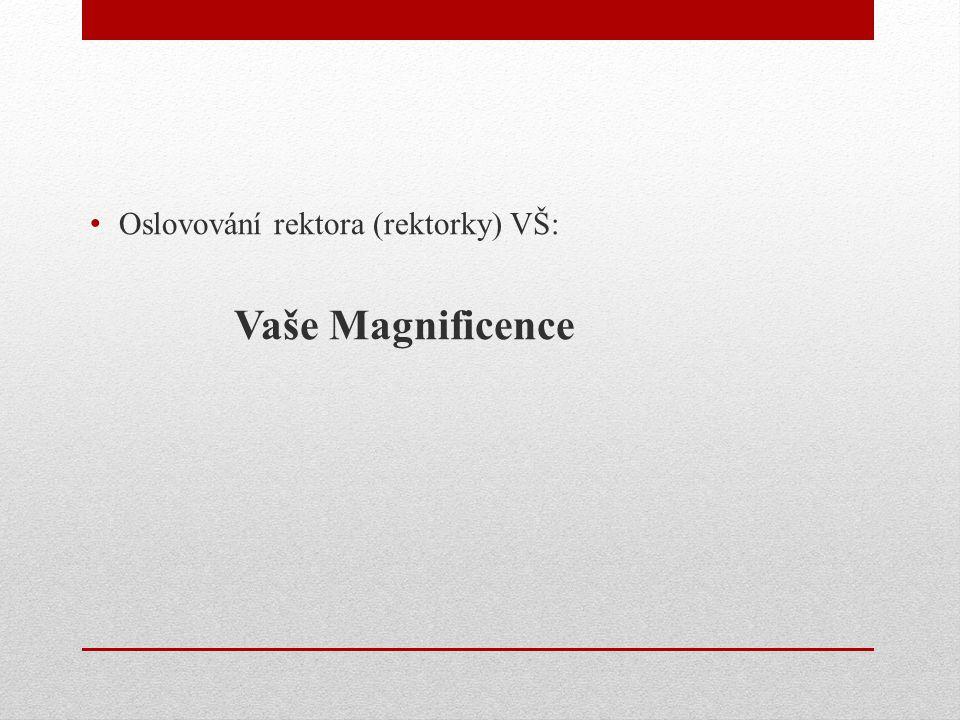 Oslovování rektora (rektorky) VŠ: