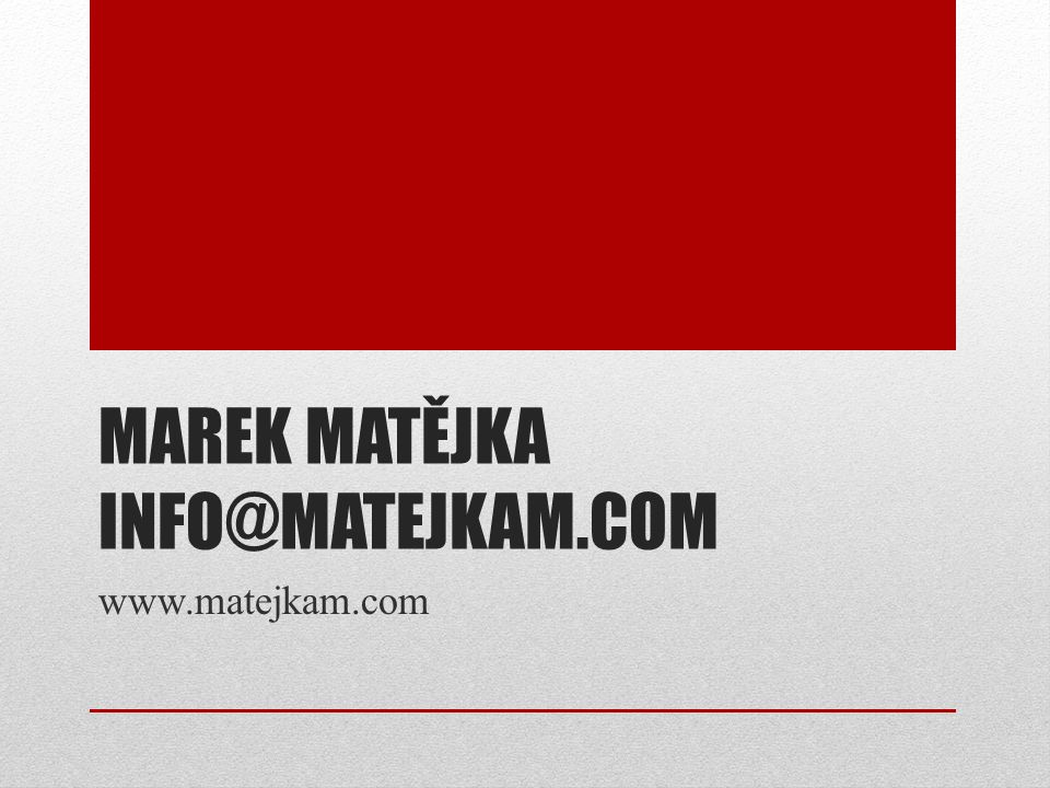 Marek Matějka info@matejkam.com