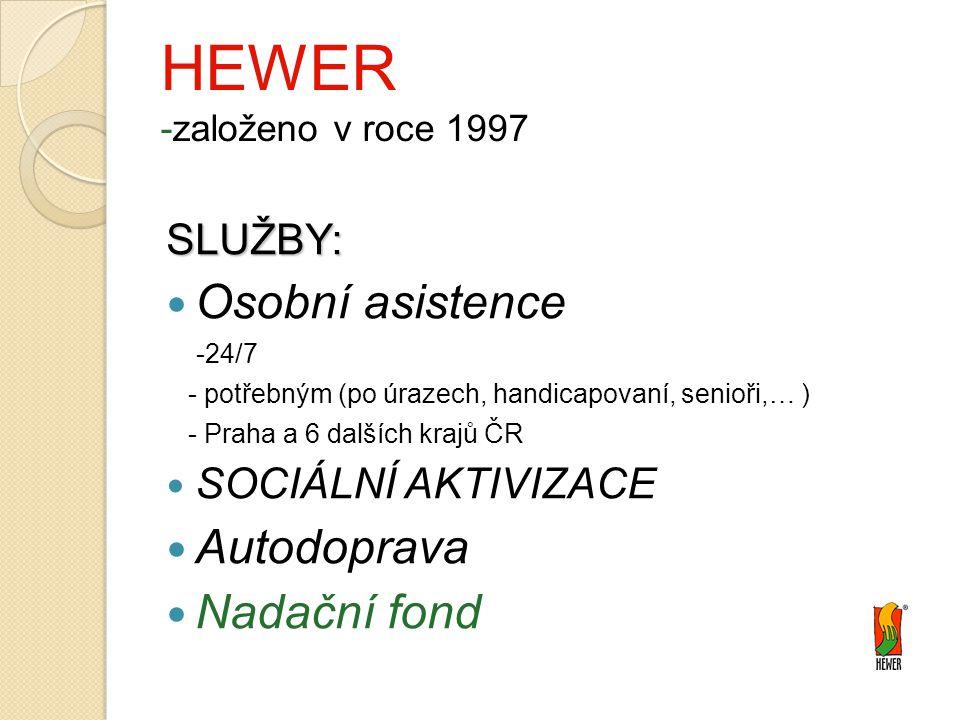 HEWER -založeno v roce 1997 Osobní asistence Autodoprava Nadační fond