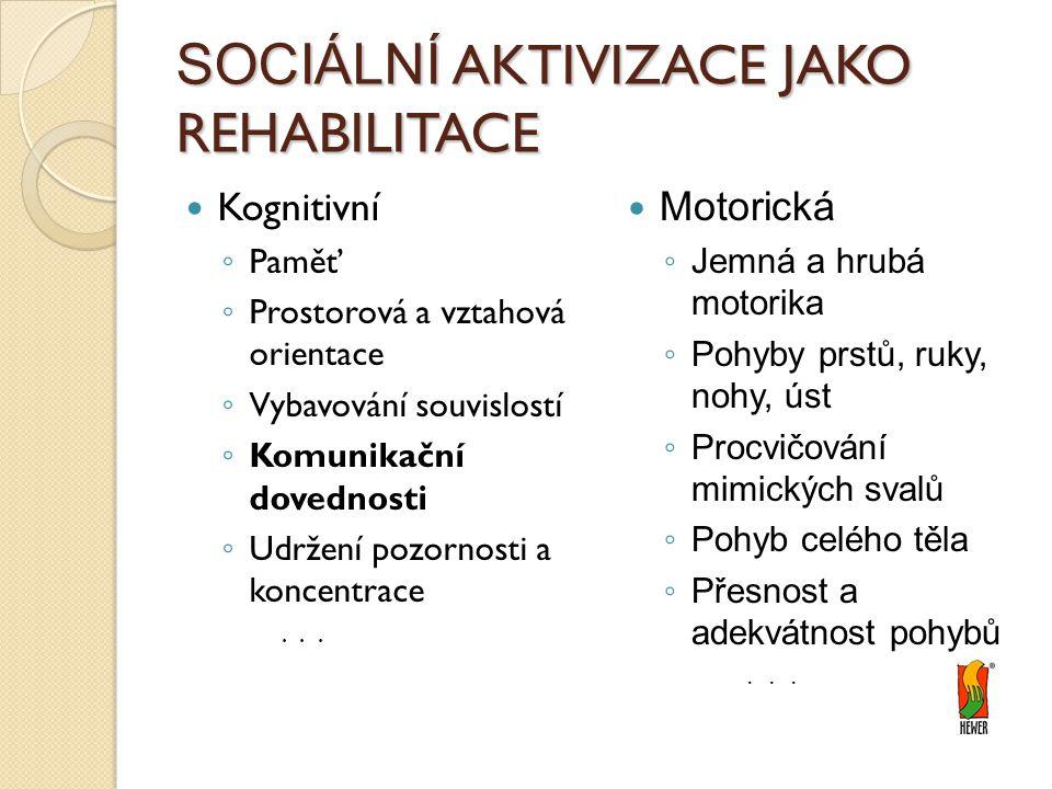 SOCIÁLNÍ AKTIVIZACE JAKO REHABILITACE