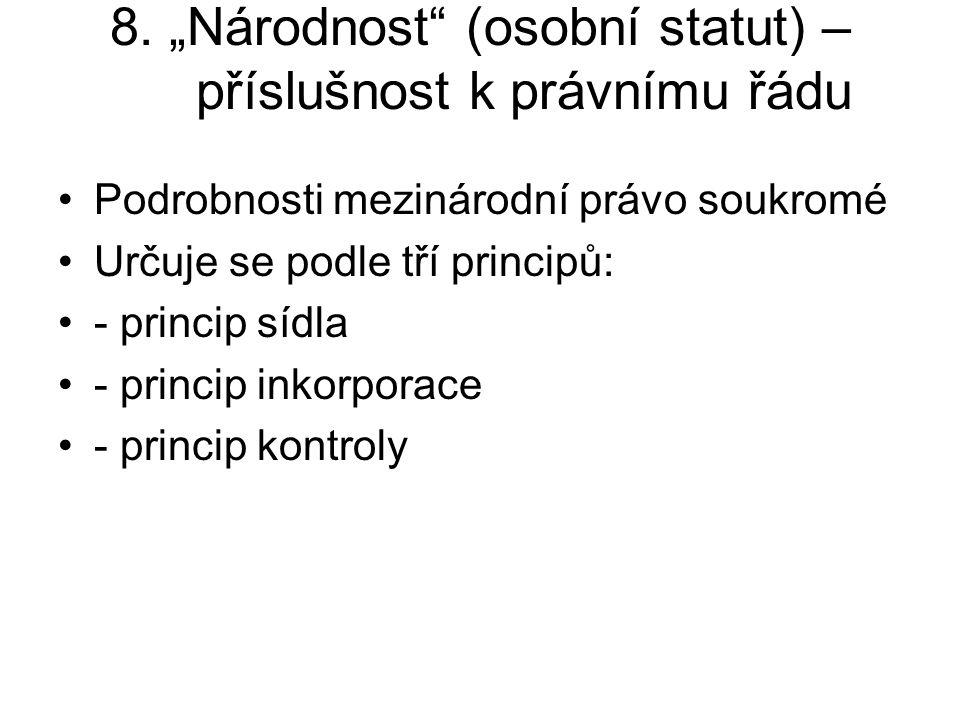 """8. """"Národnost (osobní statut) – příslušnost k právnímu řádu"""