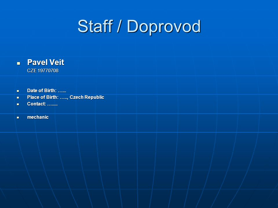 Staff / Doprovod Pavel Veit CZE 19770708 Date of Birth: …...