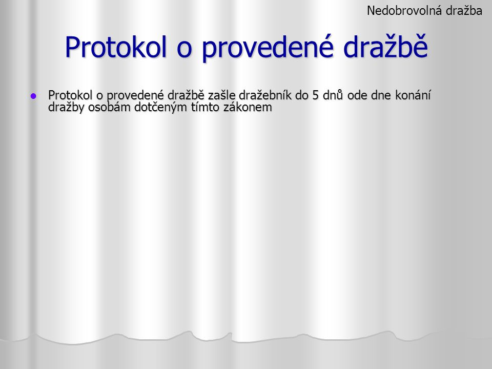 Protokol o provedené dražbě