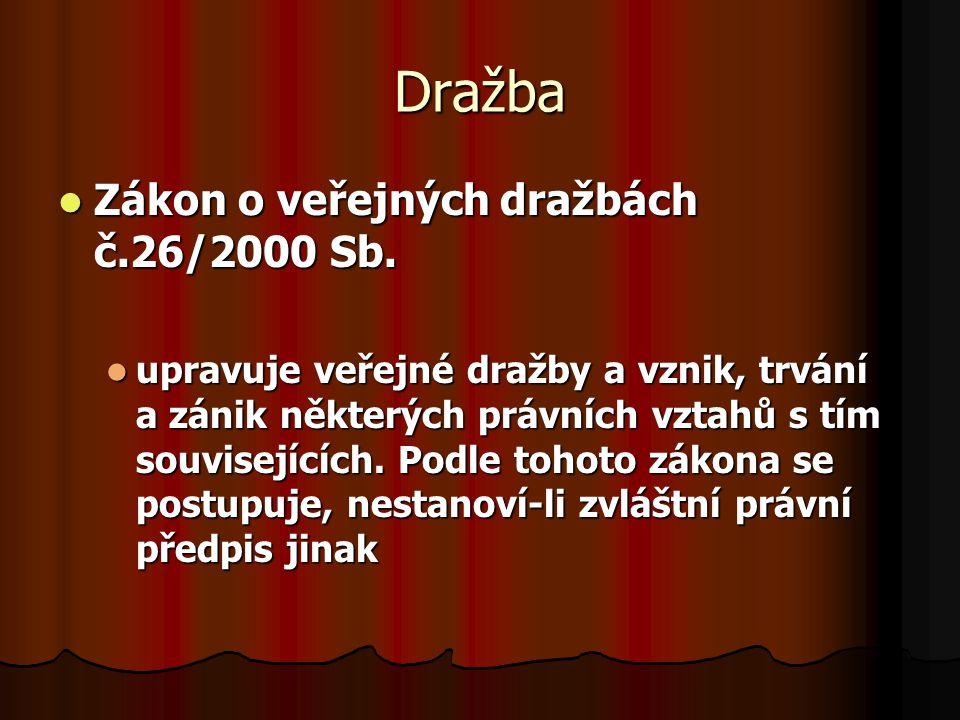 Dražba Zákon o veřejných dražbách č.26/2000 Sb.