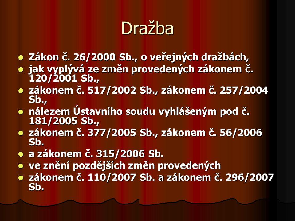 Dražba Zákon č. 26/2000 Sb., o veřejných dražbách,