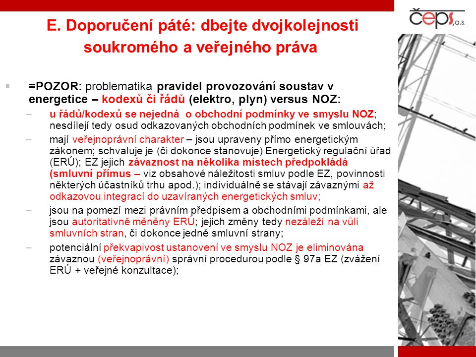 E. Doporučení páté: dbejte dvojkolejnosti soukromého a veřejného práva