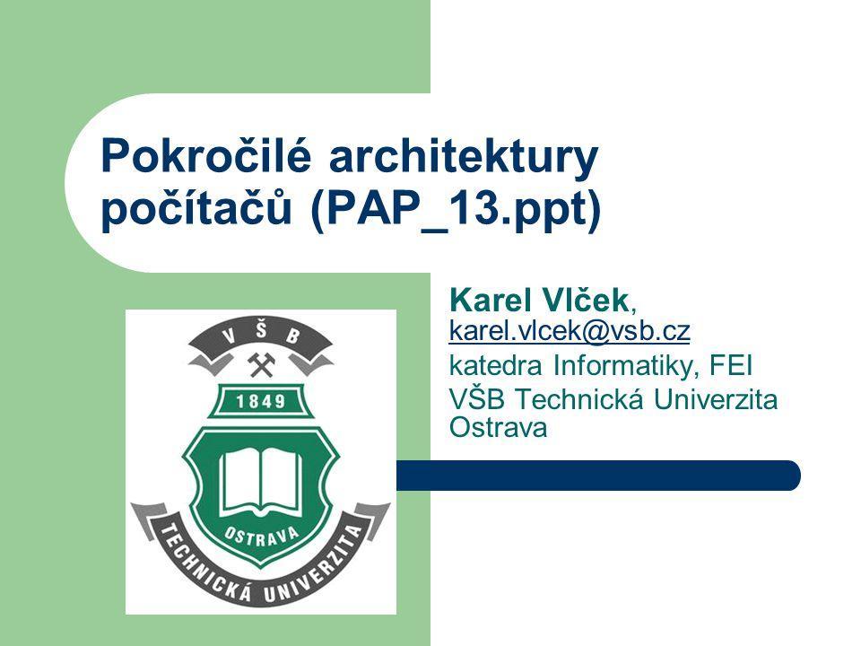 Pokročilé architektury počítačů (PAP_13.ppt)