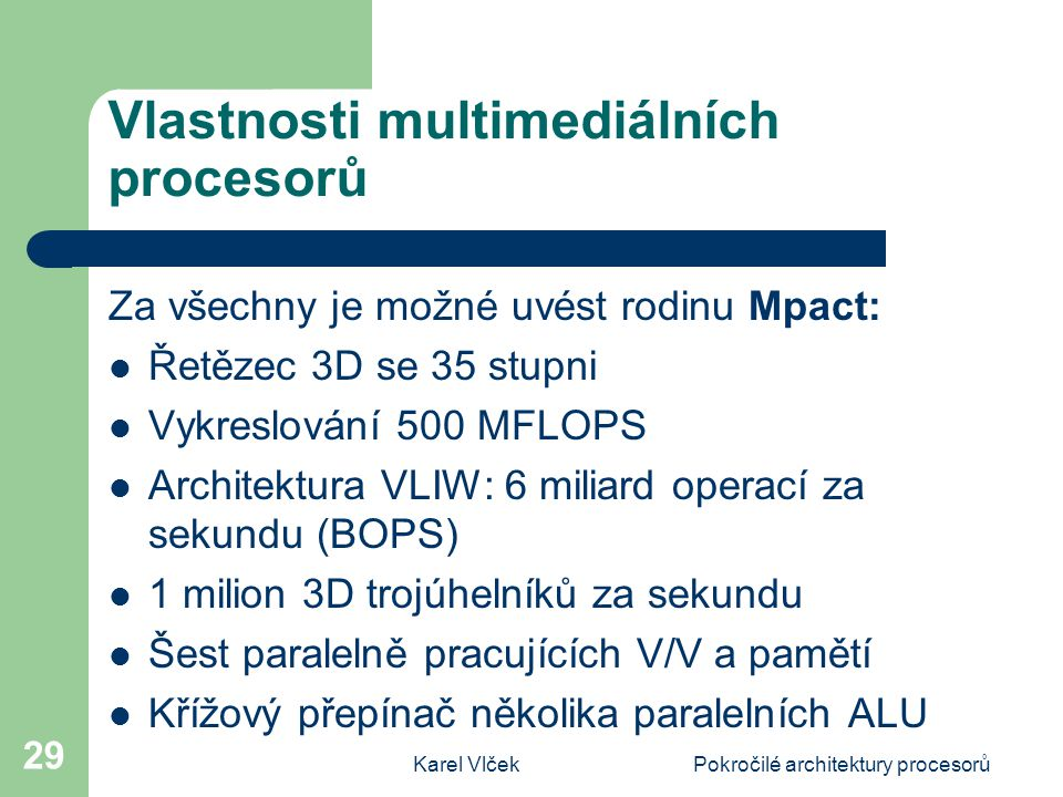 Vlastnosti multimediálních procesorů