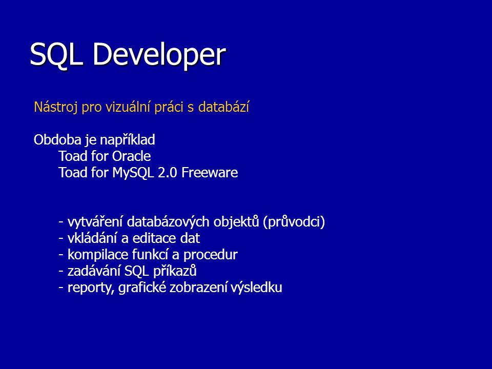 SQL Developer Nástroj pro vizuální práci s databází