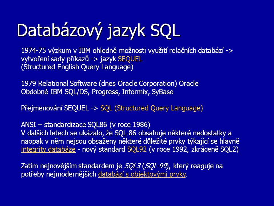 Databázový jazyk SQL 1974-75 výzkum v IBM ohledně možnosti využití relačních databází -> vytvoření sady příkazů -> jazyk SEQUEL.