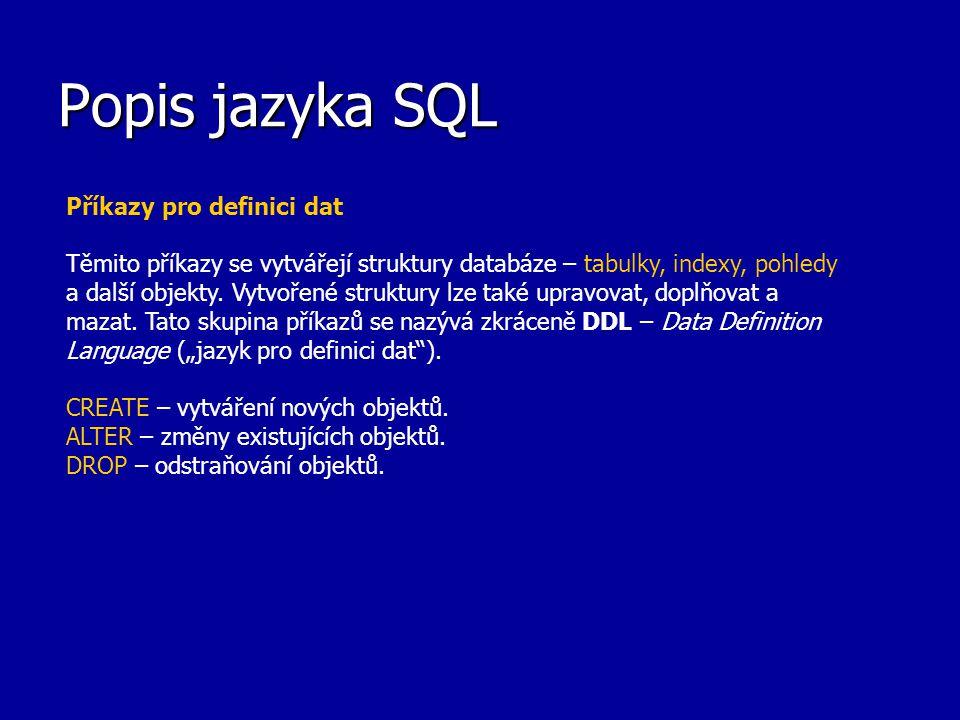 Popis jazyka SQL Příkazy pro definici dat