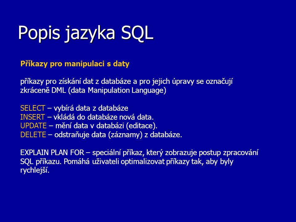 Popis jazyka SQL Příkazy pro manipulaci s daty