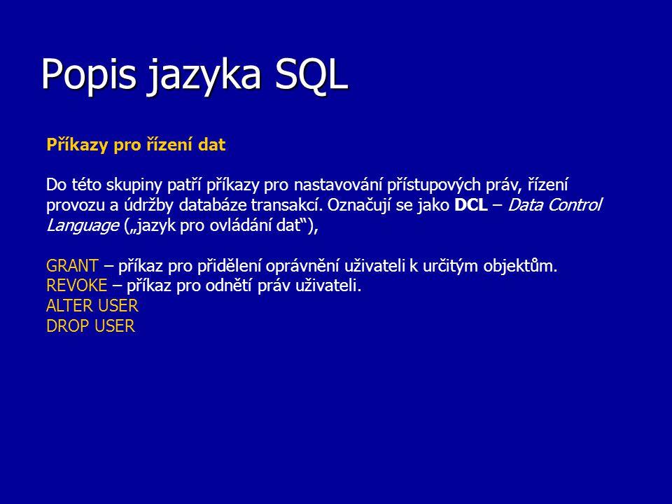 Popis jazyka SQL Příkazy pro řízení dat
