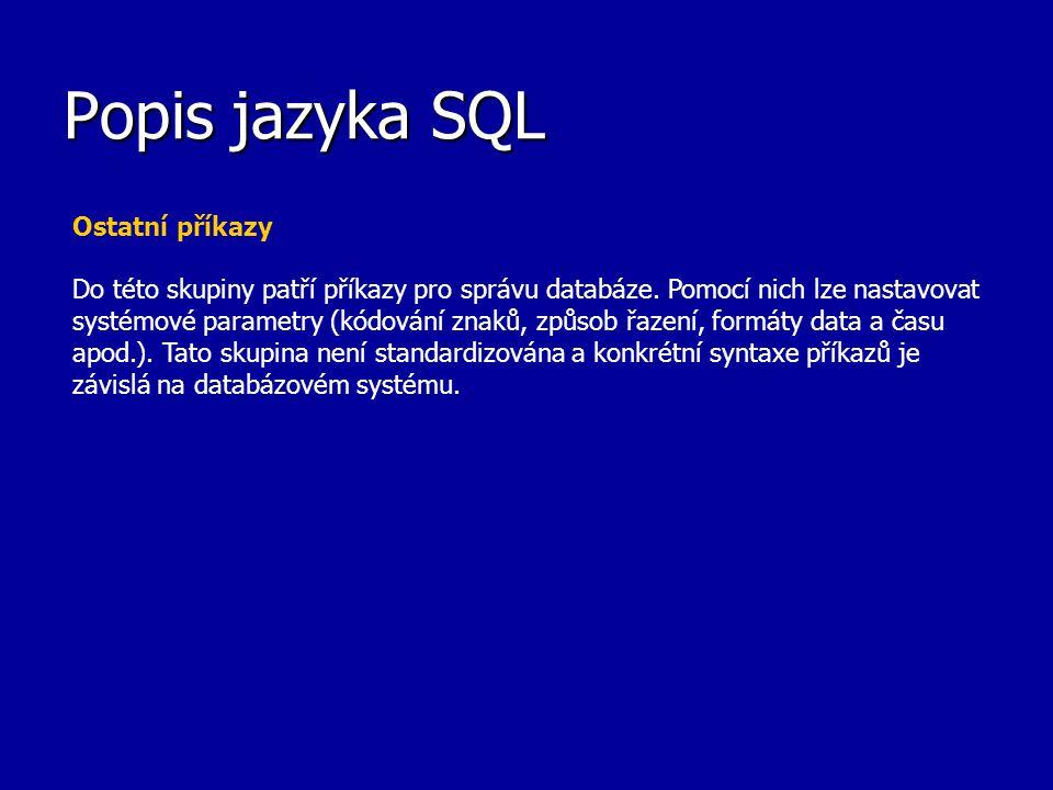 Popis jazyka SQL Ostatní příkazy