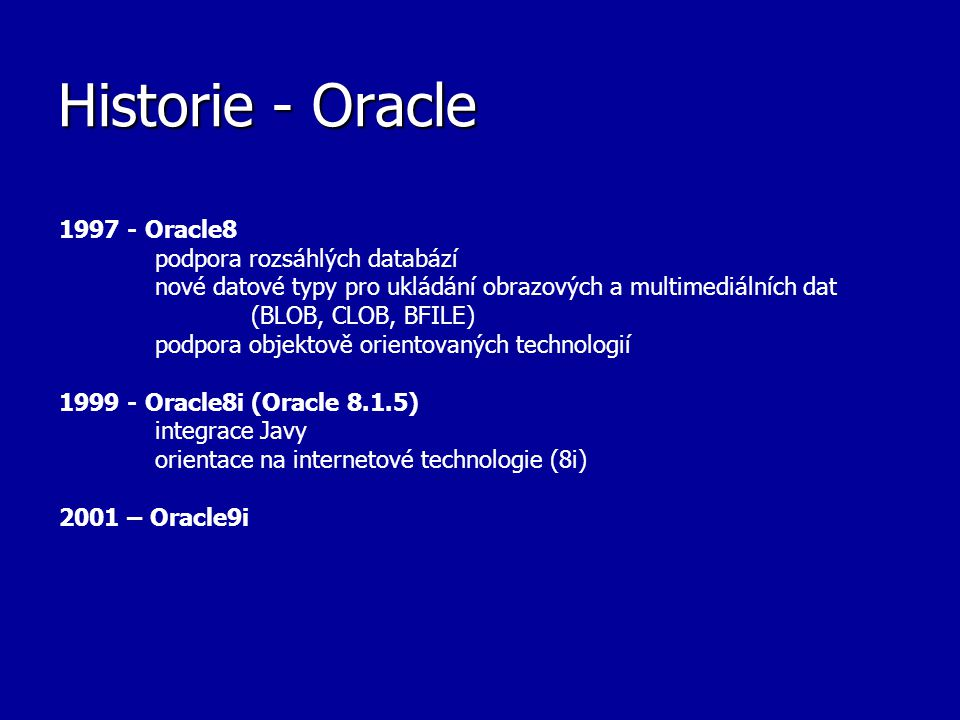 Historie - Oracle 1997 - Oracle8 podpora rozsáhlých databází