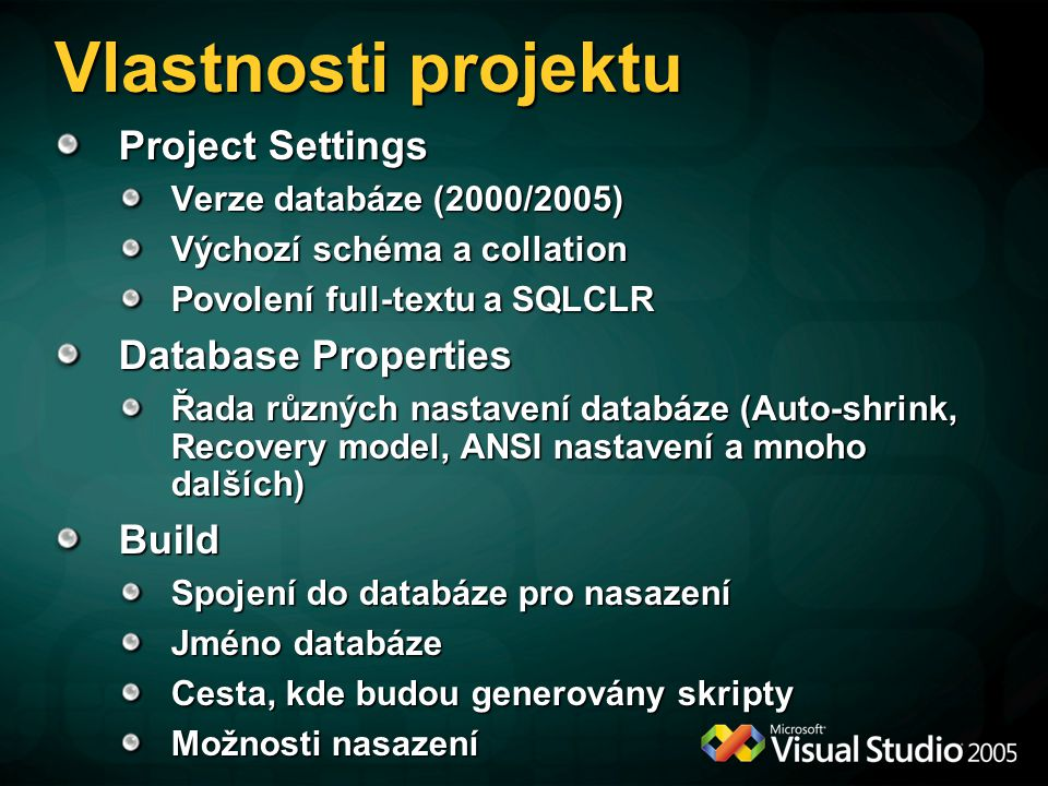 Vlastnosti projektu Project Settings Database Properties Build