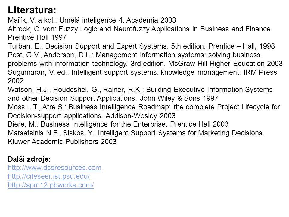 Literatura: Mařík, V. a kol.: Umělá inteligence 4. Academia 2003