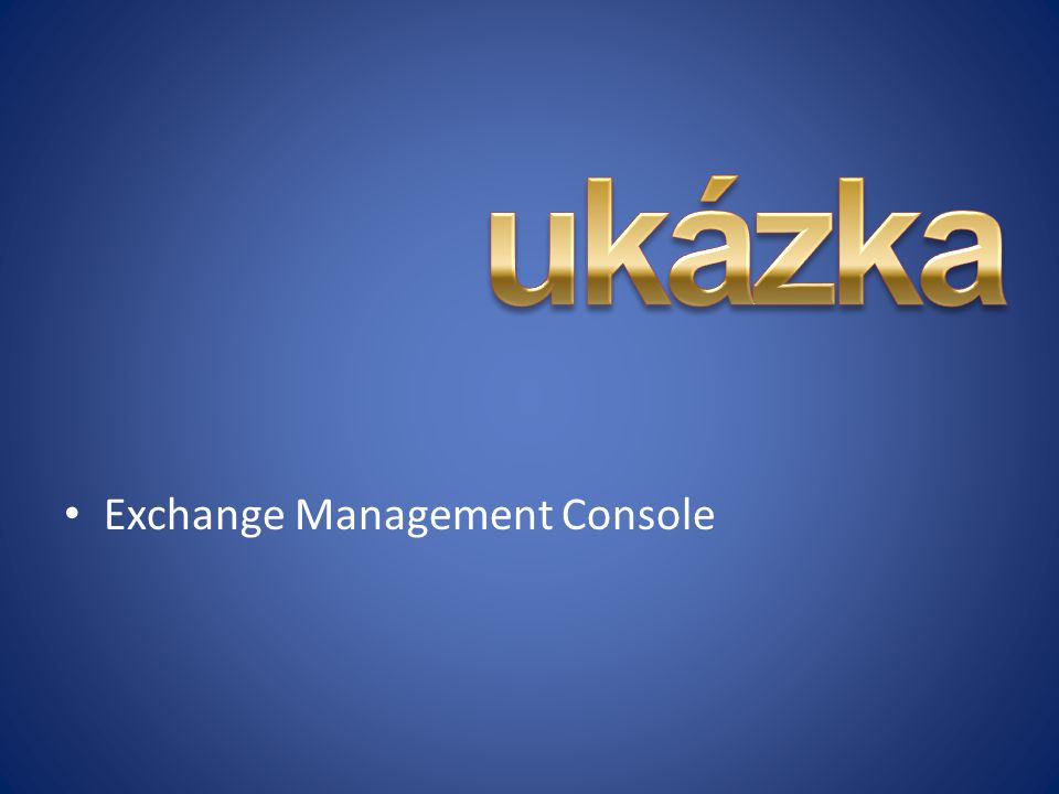 ukázka Exchange Management Console
