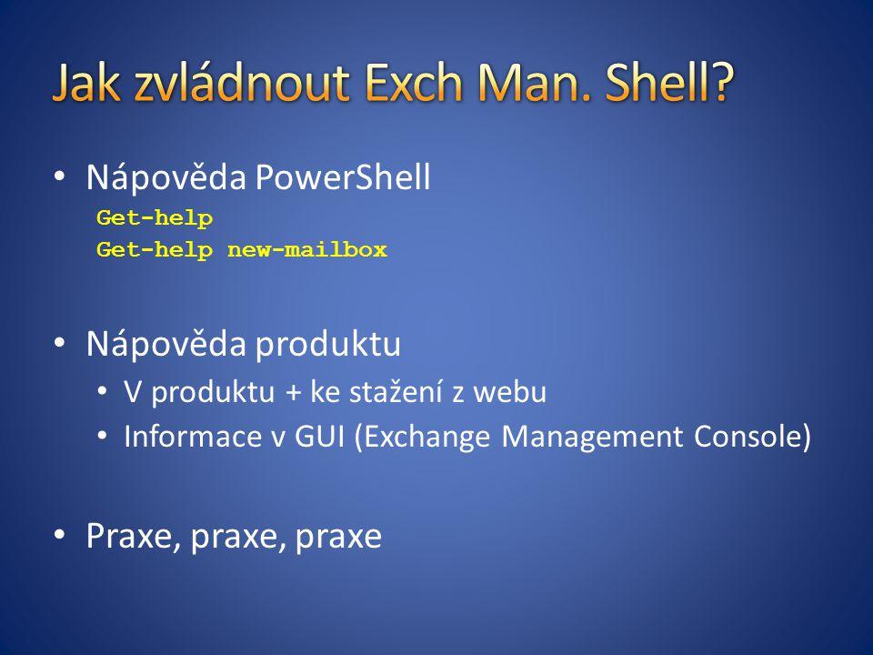 Jak zvládnout Exch Man. Shell